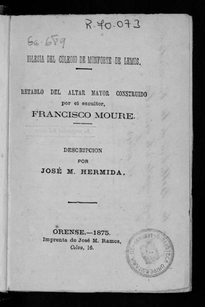 Iglesia del Colegio de Monforte de Lemos : Retablo del Altar Mayor construído por el escultor Francisco Moure. Descripción.