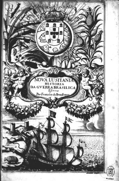 Nova lusitania historia da guerra brasilica a purissima alma e savdosa memoria do serenissimo principe Dom Theodosio principe de Portvgal, e principe do Brasil.