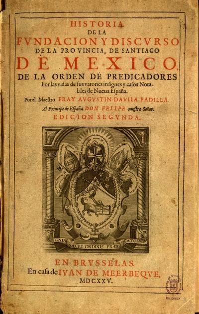 Historia de la fundacion y discurso de la provincia de Santiago de Mexico, de la Orden de Predicatores...