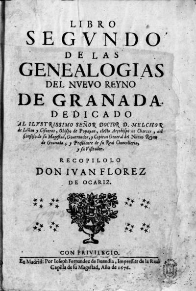 Libro primero [-segundo] de las genealogias del Nueuo Reyno de Granada...