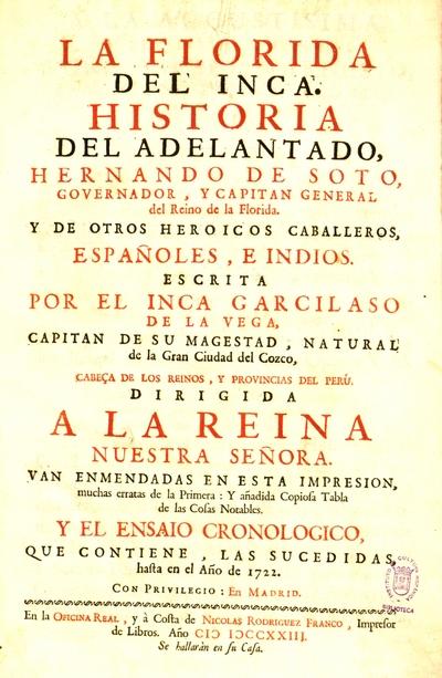 La Florida del Inca historia del adelantado Hernando de Soto... y de otros heroicos caballeros españoles e indios