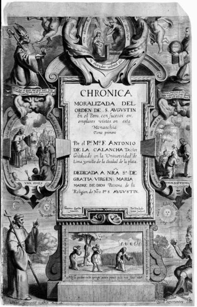 Coronica [sic] moralizada de la provincia del Peru del orden de San Agustin... con sucesos egenplares [sic] en esta monarquia...