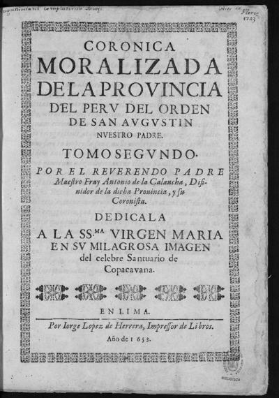 Coronica [sic] moralizada de la provincia del Peru del orden de San Agustin.... tomo segundo