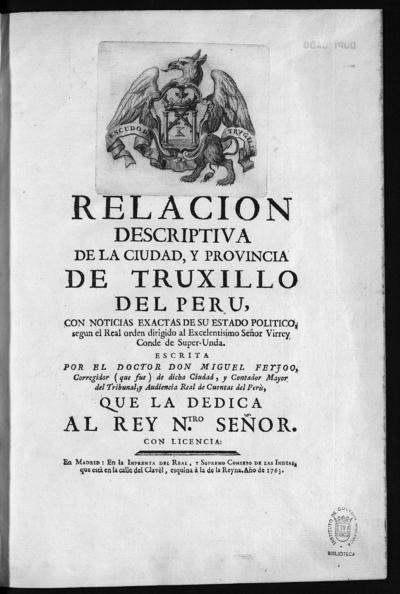 Relacion descriptiva de la ciudad y provincia de Truxillo del Perù con noticias exactas de su estado politico...