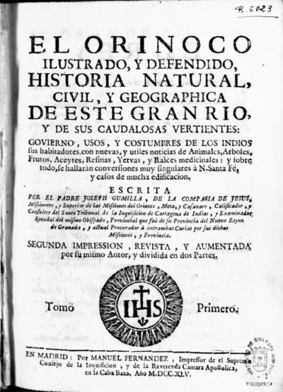 El Orinoco ilustrado y defendido historia natural, civil y geographica de este gran rio... : govierno, usos y costumbres de los indios...