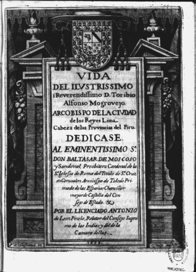 Vida del ilustrissimo i reverendissimo D. Toribio Alfonso Mogrovejo, arçobispo de la ciudad de los Reyes Lima...