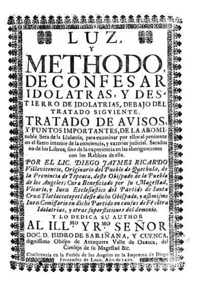 Luz y methodo de confesar idolatrias y destierro de idolatrias...