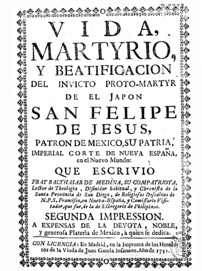 Vida, martyrio y beatificacion del invicto proto-martyr de el Japon San Felipe de Jesus, patron de Mexico...