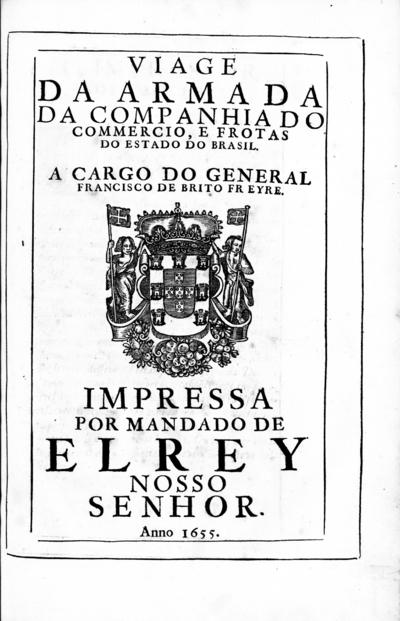 Viage da Armada da Companhia do Commercio, e frotas do Estado do Brasil. A cargo do General Francisco de Brito Freyre