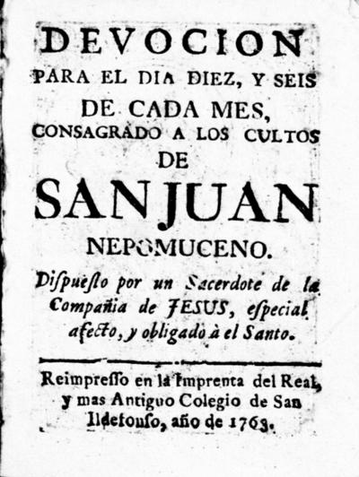 Devocion para el día diez, y seis de cada mes, consagrado a los cultos de San Juan Nepomuceno