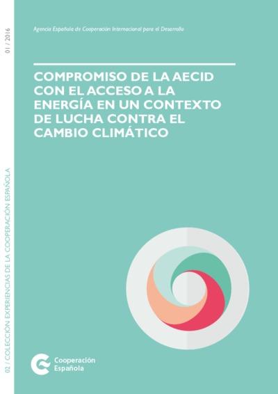 Compromiso de la AECID con la energía en un contexto de lucha contra el cambio climático [dirección y coordinación, Maite Martín-Crespo]