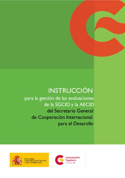 Instrucción para la gestión de las evaluaciones de la SGCID y la AECID del Secretario General de Cooperación Internacional para el Desarrollo