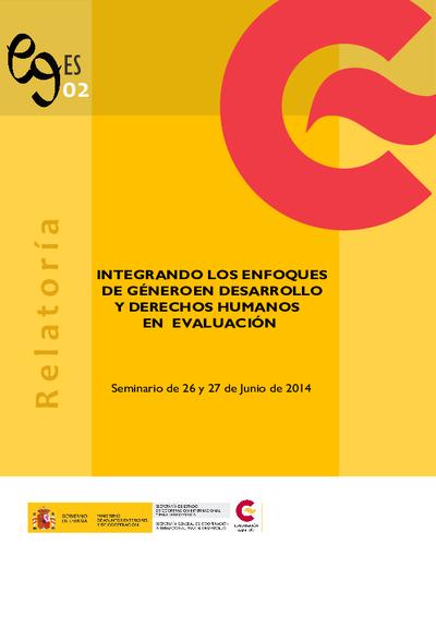 Integrando los enfoques de género en desarrollo y derechos humanos en evaluación : Seminario de 26 y 27 de junio de 2014
