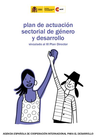 Plan de actuación sectorial de género y desarrollo : vinculado al III Plan Director
