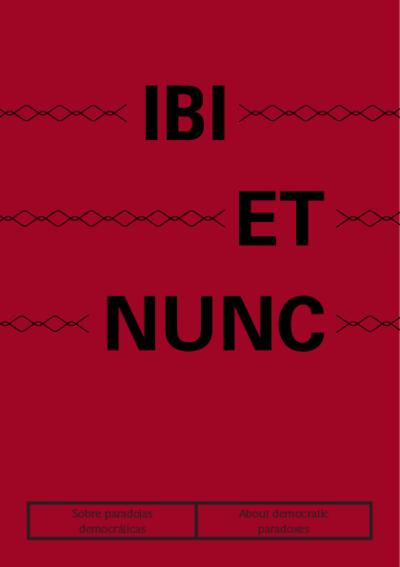 Ibi et nunc : sobre paradojas democráticas = about democratic paradoxes