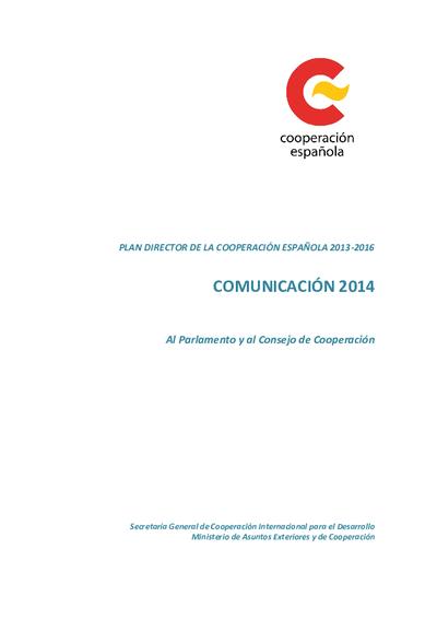 Plan Director de la Cooperación Española 2013-2016 : Comunicación 2014 al Parlamento y al Consejo de Cooperación