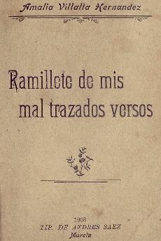 Ramillete de mis mal trazados versos [Texto impreso] / Amalia Villalta Hernández.