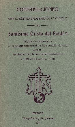 Constituciones para el régimen y gobierno de la Cofradía del Santísimo Cristo del Perdón : ... aprobadas por la autoridad eclesiástica en 29 de enero de 1910.