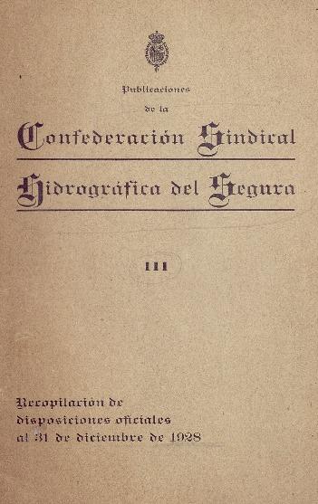 Recopilación de las disposiciones oficiales que han regulado su constitución y encauzado su desenvolvimiento hasta 31 de diciembre de 1928 [Texto impreso].