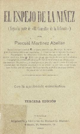 El espejo de la niñez : (segunda parte de `El consultor de la infancia` / por Pascual Martínez Abellán.