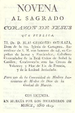 Novena al Sagrado Corazón de Jesús / que publica el Dr. Blas Gregorio Ostolaza ... para uso de la Comunidad de Madres Justinianas de Madre de Dios de la ciudad de Murcia.