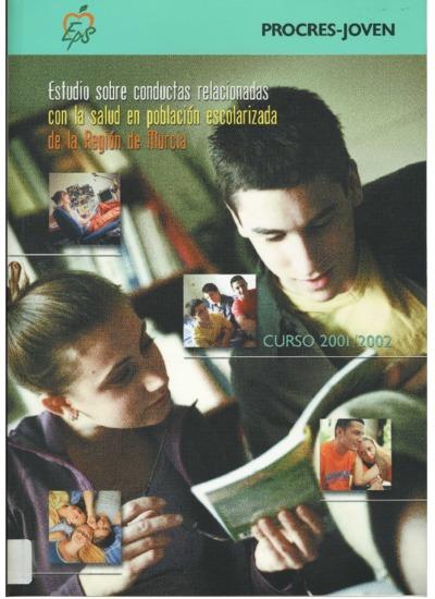 Estudio sobre conductas relacionadas con la salud en población escolarizada de la Región de Murcia [Texto impreso]: curso 2001/2002