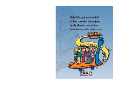 Materiales para prevenir la violencia contra las mujeres desde el marco educativo [Texto impreso]: unidad didáctica para Educación Secundaria