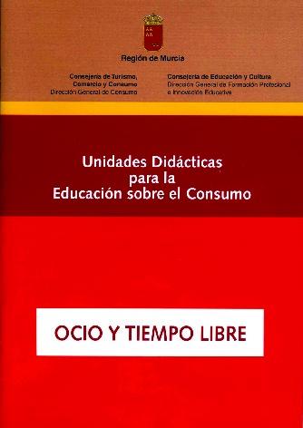 Ocio y tiempo libre : unidades didácticas para la educación sobre el consumo
