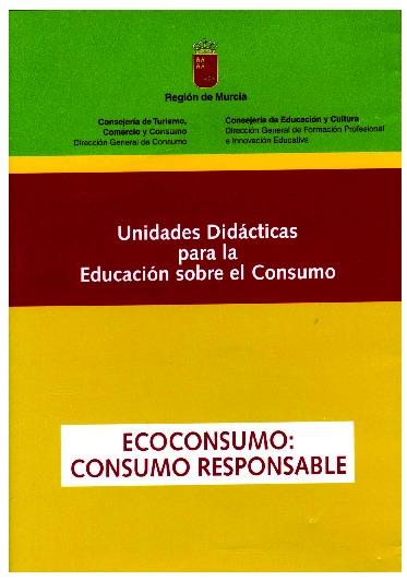 Ecoconsumo, consumo responsable : unidades didácticas para la educación sobre el consumo