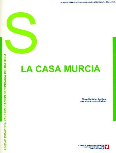La casa Murcia : unidad didáctica de Educación Secundaria Obligaroria