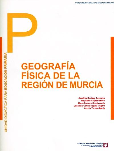 Geografía física de la Región de Murcia : unidad didáctica de geografía física para Primaria