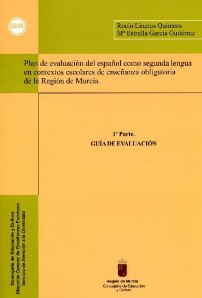 Plan de evaluación del español como segunda lengua en contextos escolares de enseñanza obligatoria de la Región de Murcia. 1ª parte, guía de evaluación
