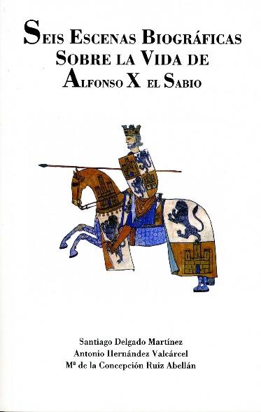 Seis escenas biográficas sobre la vida de Alfonso X el Sabio