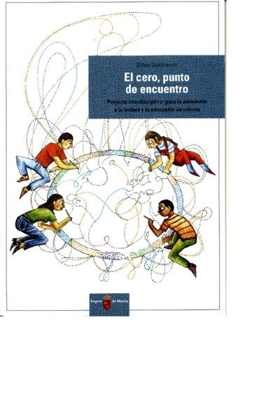 El cero, punto de encuentro [Texto impreso]: proyecto interdisciplinar para la animación a la lectura y la educación en valores
