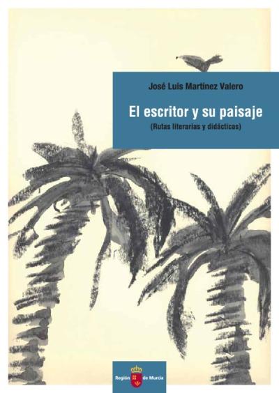 El escritor y su paisaje : (rutas literarias y didácticas)