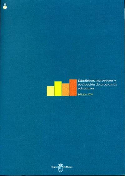 Estadística, indicadores y evaluación de programas educativos [Recurso electrónico]: edición 2010