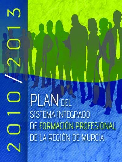 Plan del Sistema Integrado de Formación Profesional de la Región de Murcia : 2010-2013