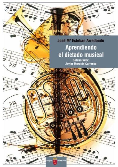 Aprendiendo el dictado musical [Texto impreso]