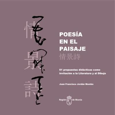 Poesía en el paisaje : 61 propuestas didácticas como invitación a la literatura y el dibujo