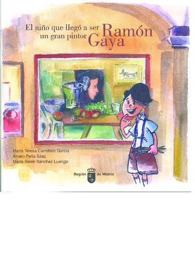 Ramón Gaya : el niño que llegó a ser un gran pintor