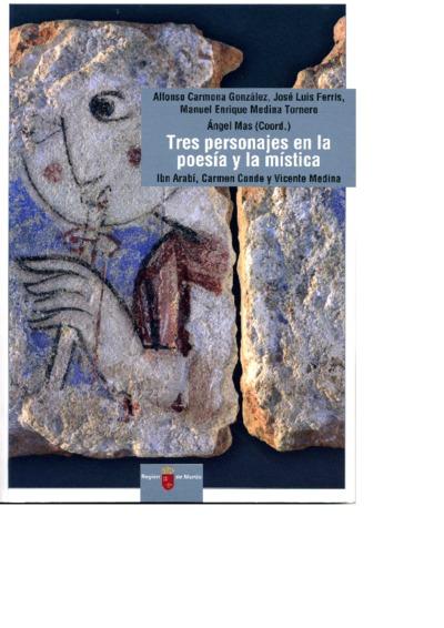 Tres personajes en la poesía y la mística [Texto impreso]: Ibn Arabí, Carmen Conde y Vicente Medina