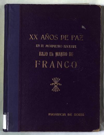Veinte años de paz en el Movimiento Nacional bajo el mando de Franco : provincia de Soria