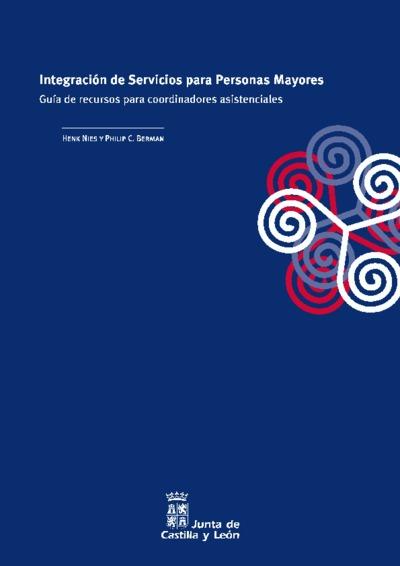 Integración de servicios para personas mayores : guía de recursos para coordinadores asistenciales
