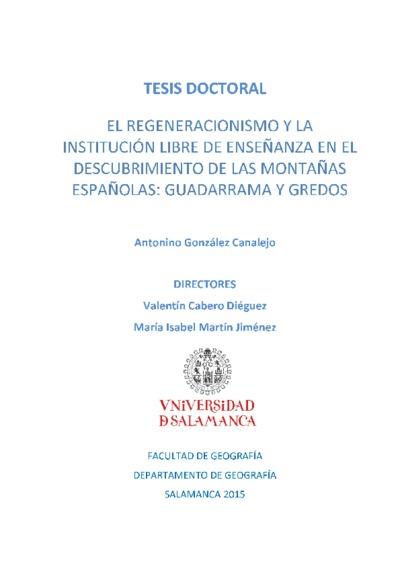 El regeneracionismo y la Institución Libre de Enseñanza en el descubrimiento de las montañas españolas: Guadarrama y Gredos: tesis doctoral