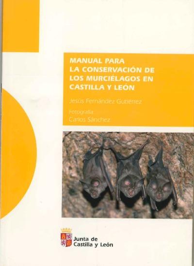 Manual para la conservación de los murciélagos en Castilla y León