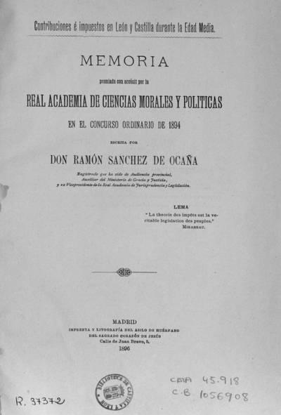 Contribuciones é impuestos en León y Castilla durante la Edad Media : memoria premiada con accésit por la Real Academia de Ciencias Morales y Políticas en el concurso ordinario de 1894