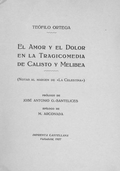 El amor y el dolor en la tragicomedia de Calisto y Melibea : (notas al margen de la Celestina)