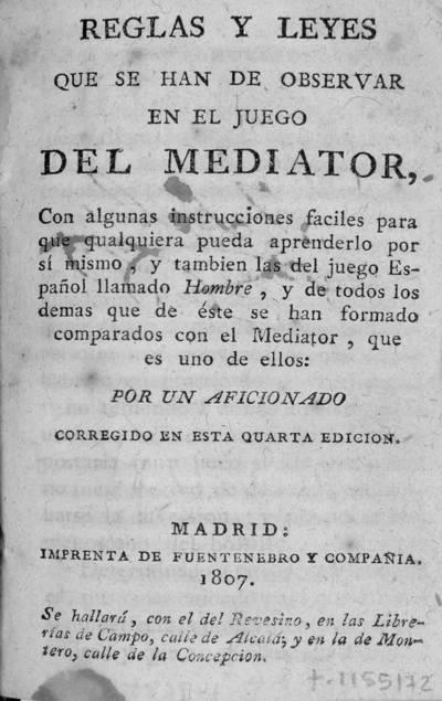 Reglas y leyes que se han de observar en el juego del mediator, ... y también las del juego español llamado Hombre ...