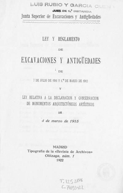 Ley y Reglamento de Excavaciones y Antigüedades de 7 de julio de 1911 y de 1º de marzo de 1912 y Ley relativa a la declaración y conservación de monumentos arquitectónicos artísticos de 4 de maro de 1915
