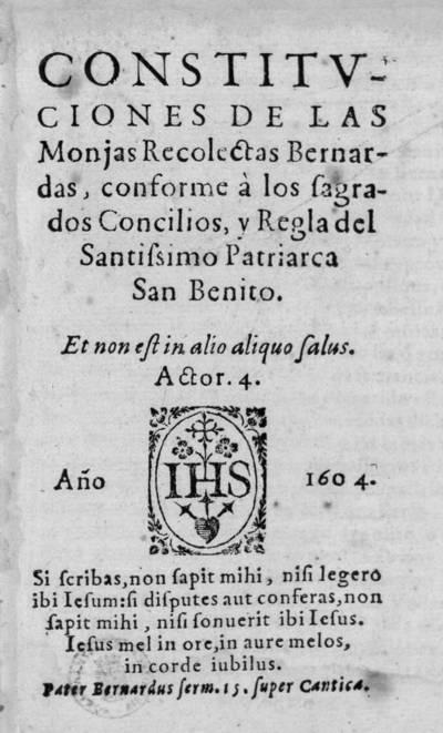 Constituciones de las Monjas Recolectas Bernardas : conforme los sagrados Concilios, y Regla del Santissimo Patriarca San Benito